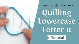 Quilling Lowercase Letter u - How to Outline Monogram
