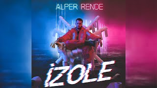 Alper Rende - İzole (Official Audio)