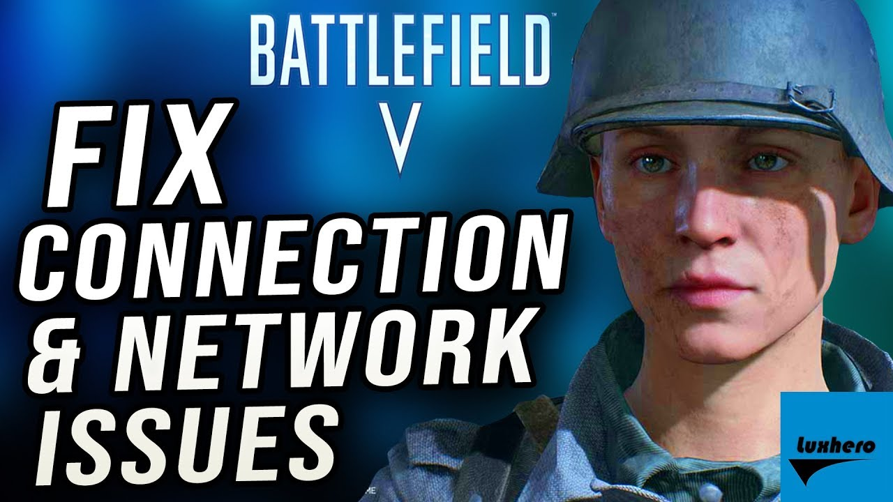 Battlefield V - How to Fix Connection & Network Issues