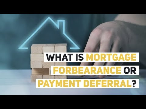 What is Mortgage Forbearance or Payment Deferral?