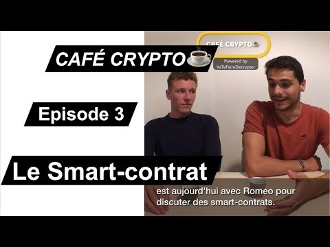 Café Crypto ☕️ - Episode 3 : le Smart-contrat ! Powered by V