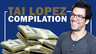 Tai Lopez Compilation | Change You Life W/ These Videos