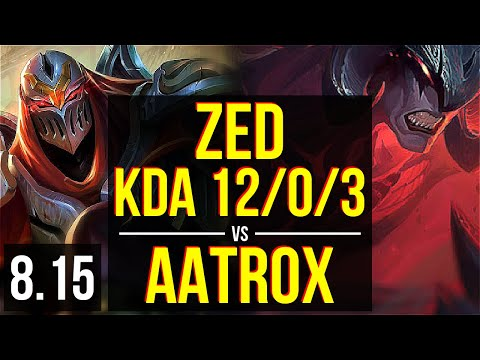 ZED vs AATROX (MID) ~ KDA 12/0/3, Legendary ~ Korea Challenger ~ Patch 8.15