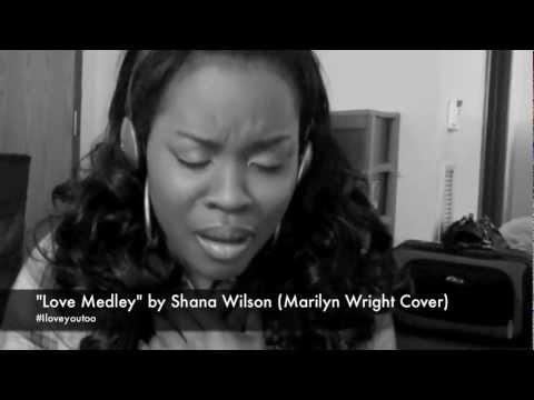 Love Medley by Shana Wilson (Marilyn Wright Cover)