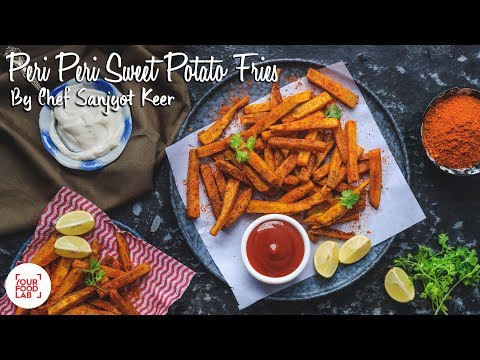 Peri Peri Sweet Potato Fries Recipe | पेरी पेरी शकरकंदी फ्राइज | Chef Sanjyot Keer