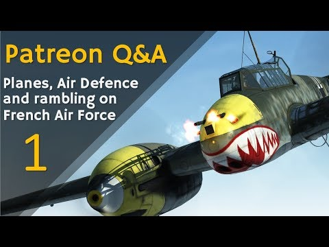 ⚜ | Patreon Q&A #1 - Planes, Air Defence and rambling on French Air Force
