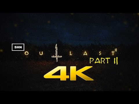 Outlast 2 | Part 2 | 4K 60fps | Game Movie Longplay Walkthrough Gameplay No Commentary