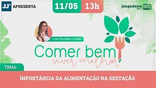 Comer Bem, Viver Melhor com Danielle Lodetti 11/05/2021