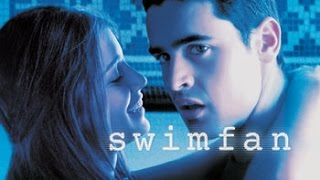 Guilty As Charged! Swimfan (2002) Movie Review By JWU