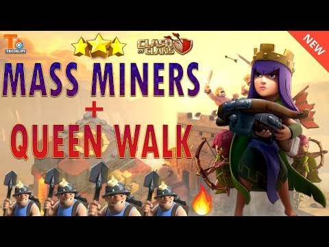Mass Miner with Queen Walk Attack Strategy Th10 | Clash of Clans