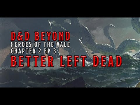 better-left-dead:-heroes-of-the-vale-chapter-2-ep-3- -d&d-beyond