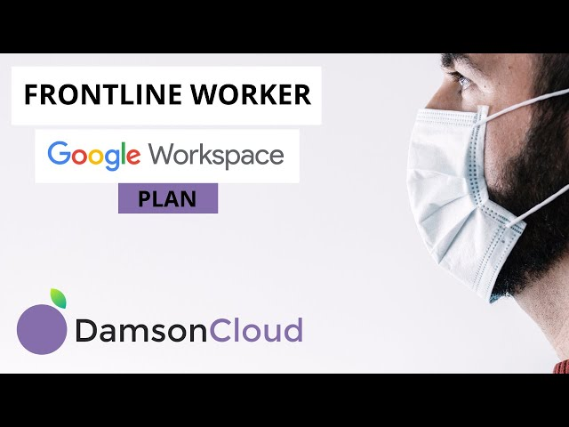 Google Workspace: What is the New Frontline Worker Plan?