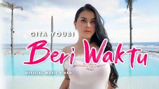 Gita Youbi - Beri Waktu (Official Music Video)