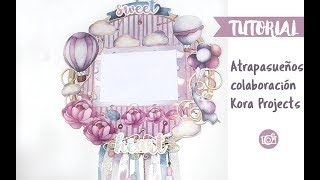 TUTORIAL de scrapbooking Atrapasueños/ Dream catcher, KORA projects