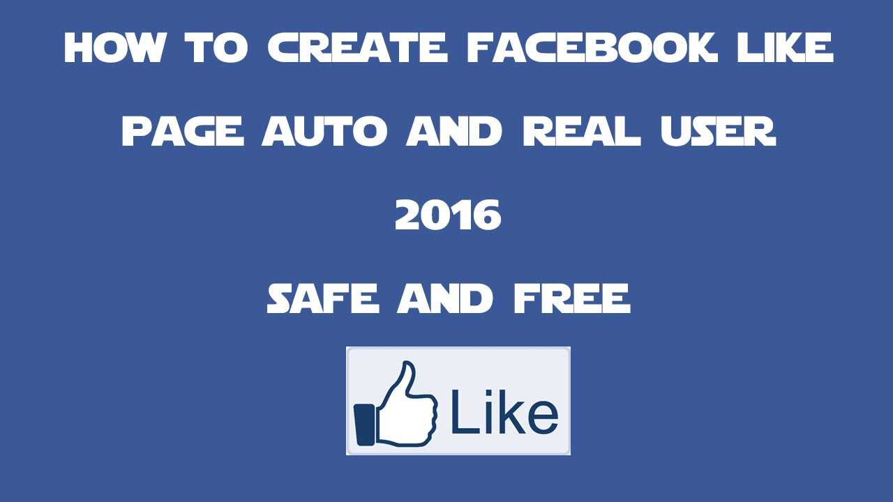 how to create facebook like page auto and real user 2016 safe and ...