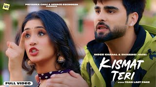 Kismat Teri(Full Video Song) Inder Chahal | Kismat Teri Shivangi Joshi | Kismat Teri Inder Chahal