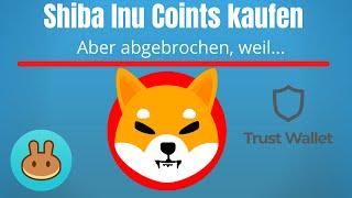Shiba Inu kaufen mit Trustwallet - Ich habe den Kauf abgebrochen 😲