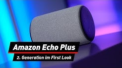 Amazon Echo Plus: Alexa tönt in der 2. Generation