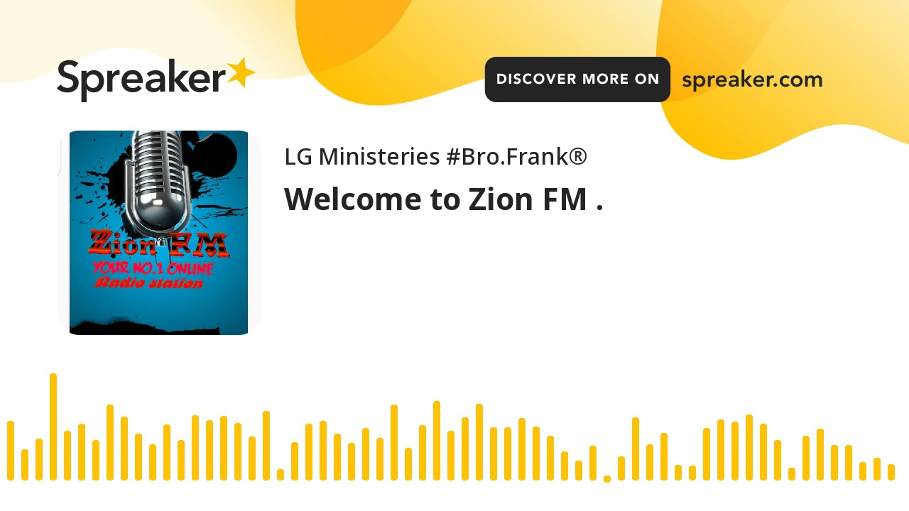 Download Welcome to Zion FM . (made with Spreaker)