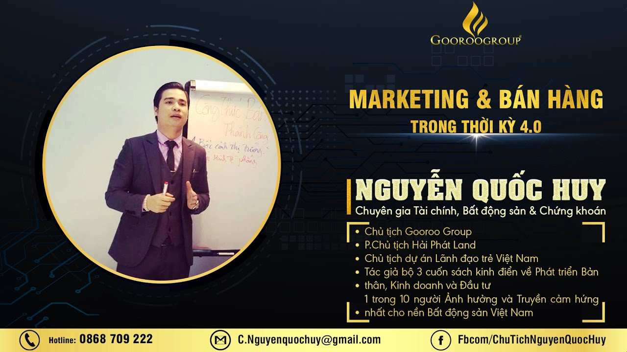 """""""Marketing & Bán hàng trong thời kỳ 4.0"""" Nguyễn Quốc Huy [Đào tạo Bất động sản]"""