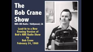 The Bob Crane Show / KNX-CBS Radio - Evening Show Lead-In / February 24, 1960