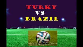 Football match Turkey VS Brazil Fun Toys Life Hints