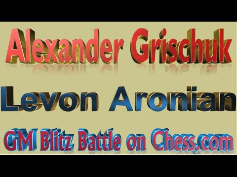 A. Grischuk vs L. Aronian★Grandmaster Blitz Battle Championship On Chess.com Round 1★April 6 2016