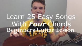 learn 25 easy songs with four guitar chords beginners guitar lesson with ste shaw