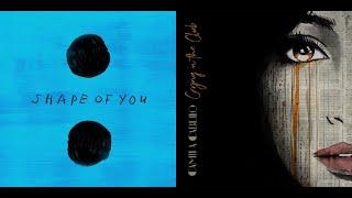 Video Crying in the Club/Shape of You - Camila Cabello/Ed Sheeran Mashup download MP3, 3GP, MP4, WEBM, AVI, FLV Januari 2018