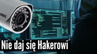Nie daj się Hakerowi - monitoring domu - kamera IP + rejestrator