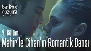 Mahir'le Cihan'ın romantik dansı - Bir Litre Gözyaşı 9. Bölüm