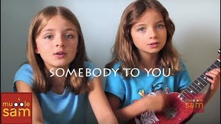 SOMEBODY TO YOU - THE VAMPS FT DEMI LOVATO | 9-Year-Old Bella and 11-Year-Old Sophia