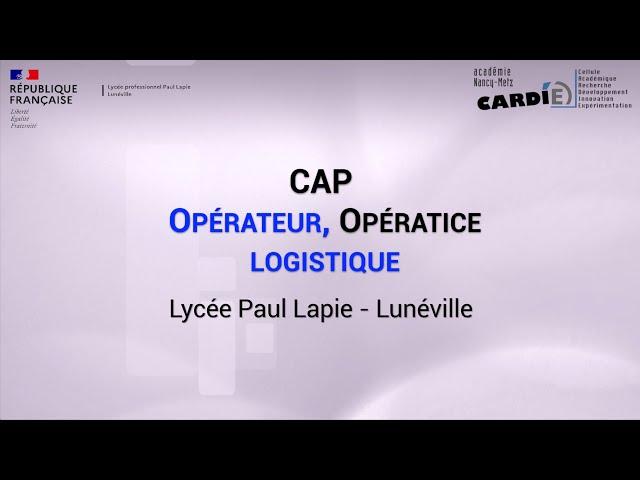 Lycée Paul Lapie à Lunéville -CAP opérateur opératrice logistique