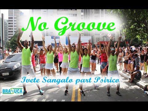 Ivete Sangalo part Psirico - No Groove Coreografia Brasuca