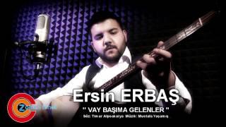 Gambar cover Ersin ERBAŞ Vay Başıma Gelenler  2016 Ozan KIYAK ile Zaman Tuneli