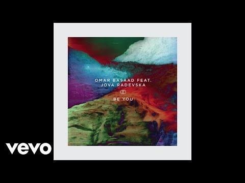 Omar Basaad - Be You [Audio] ft. Jova Radevska