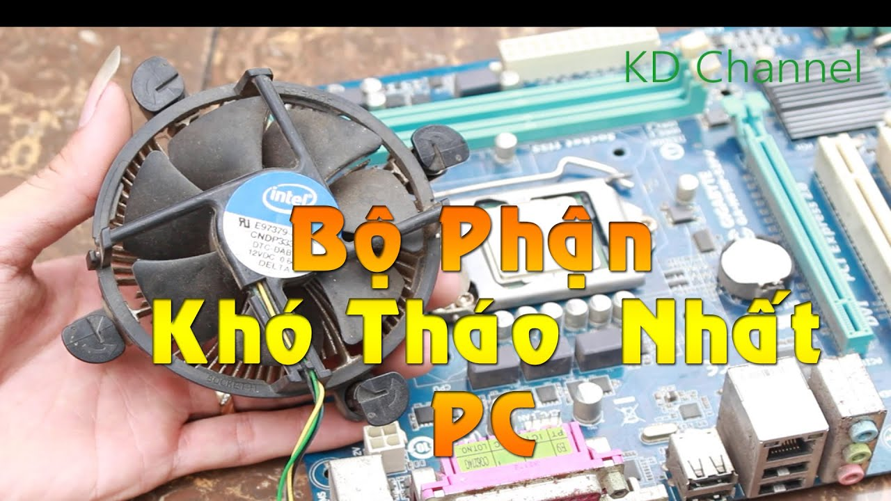 Hướng Dẫn Tháo Bộ Phận Khó Nhất Trên PC – Quạt Tản Nhiệt CPU