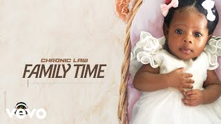 Chronic Law - Family Time (Official Audio)