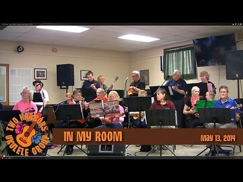 """""""In My Room"""" Two Harbors Ukulele Group 