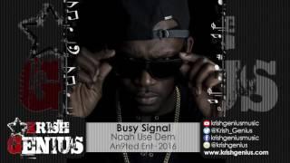 Busy Signal - Naah Use Dem (Raw) July 2016