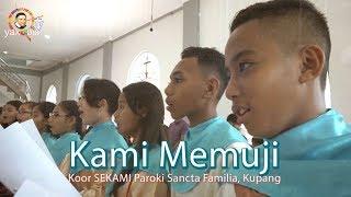 KAMI MEMUJI.  Paduan Suara SEKAMI Paroki Sancta Familia, Sikumana Kupang.