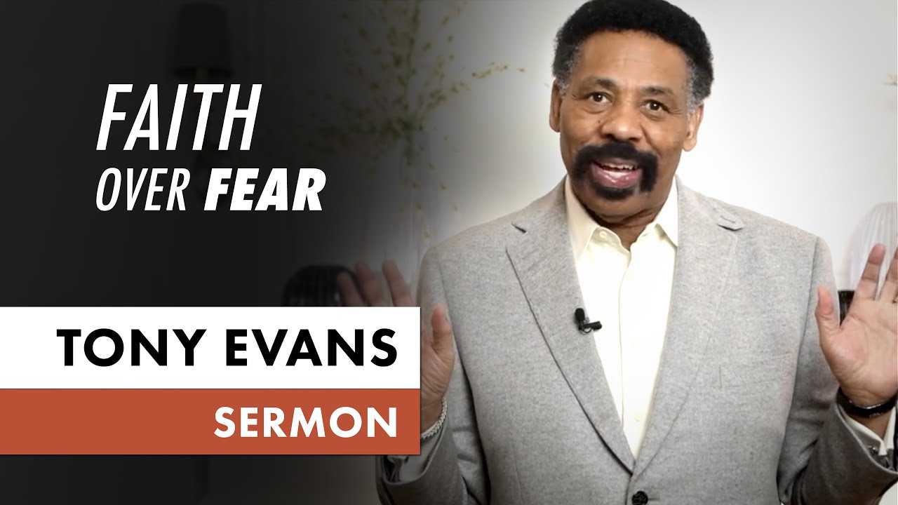 Faith Over Fear • May 3 (Sermon Only, Tony Evans) - YouTube
