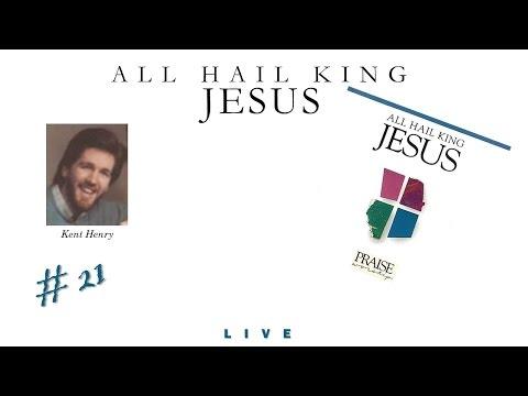 Kent Henry- All Hail King Jesus (Full) (1985)
