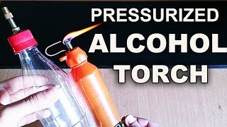Make A Simple Pressurized Alcohol Torch thumbnail