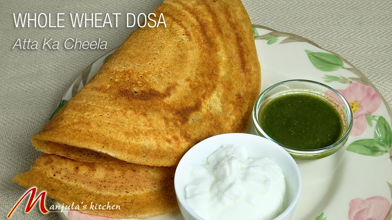 Whole Wheat Dosa (Atta Ka Cheela)