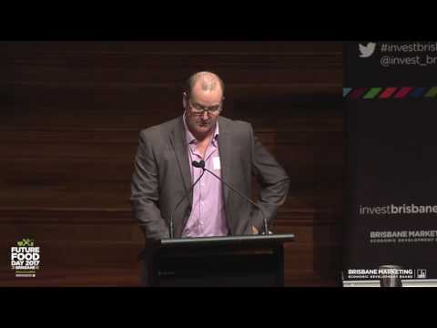 Andrew Brinkworth, Australia TradeCoast, Future Food Day 2017 Brisbane