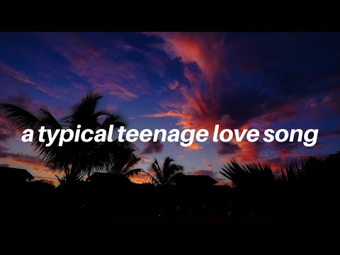 a typical teenage love song || Tate McRae Lyrics