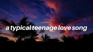 a typical teenage love song || Tate McRae Lyrics