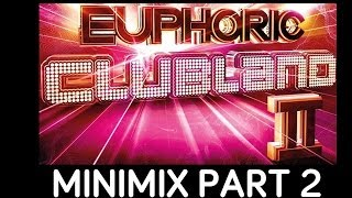 Euphoric Clubland 2 - Minimix Part 2 - Album Out Now