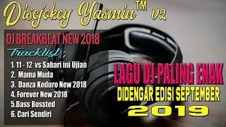 Video DJ BREAKBEAT PALING ENAK DIDENGAR EDISI SEPTEMBER 2018 download MP3, 3GP, MP4, WEBM, AVI, FLV Oktober 2018